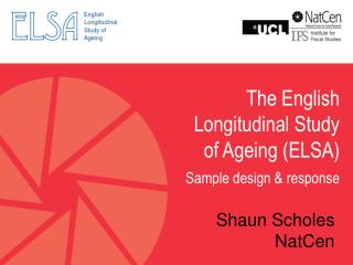 The English Longitudinal Study  of Ageing (ELSA) Sample design & response