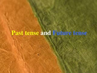Past tense and Future tense