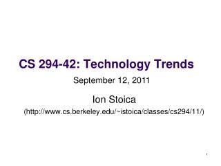CS 294-42: Technology Trends
