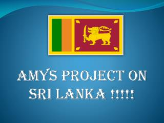 AMYS PROJECT ON SRI LANKA !!!!!