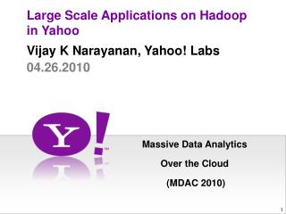 Large  Scale  Applications on Hadoop in Yahoo