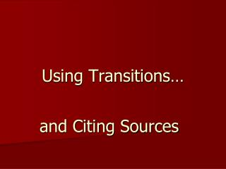 Using Transitions…