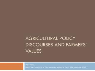 Agricultural  Policy Discourses  and  Farmers �  values