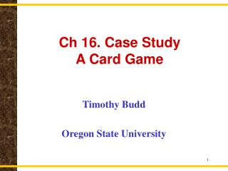 Ch 16. Case Study  A Card Game