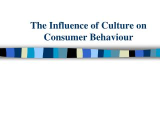 The Influence of Culture on Consumer Behaviour