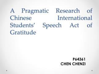 A Pragmatic Research of Chinese International Students' Speech Act of Gratitude