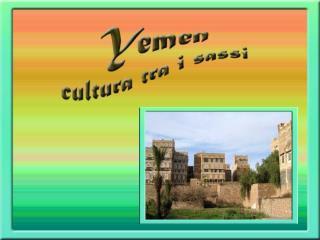 YEMEN cultura tra i sassi