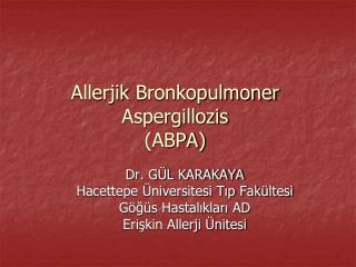Allerjik Bronkopulmoner Aspergillozis (ABPA)