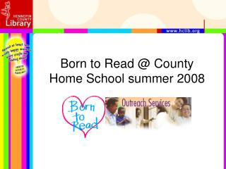 Born to Read @ County Home School summer 2008