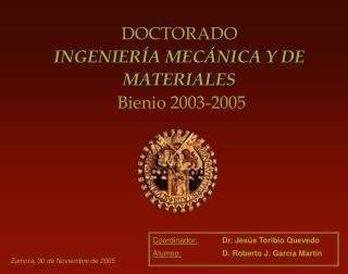 DOCTORADO  INGENIERÍA MECÁNICA Y DE MATERIALES  Bienio 2003-2005