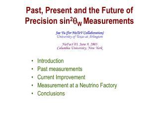 Past, Present and the Future of Precision sin 2 q W  Measurements