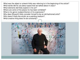 What was the object or  artwork Kelly  was referring  to in the beginning of the article?