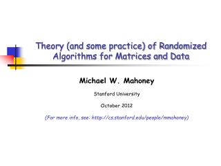 Theory (and some practice) of Randomized Algorithms for Matrices and Data