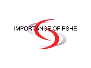 IMPORTANCE OF PSHE