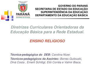 GOVERNO DO PARANÁ SECRETARIA DE ESTADO DA EDUCAÇÃO SUPERINTENDÊNCIA DA EDUCAÇÃO