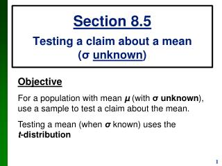 Section 8.5 Testing a claim about a mean ( σ unknown )