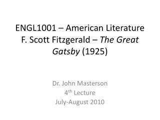 ENGL1001   American Literature F. Scott Fitzgerald   The Great Gatsby 1925