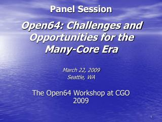 Panel Session Open64: Challenges and Opportunities for the Many-Core Era