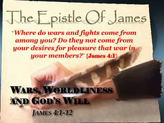 Wars, Worldliness  and God's Will James 4:1-12