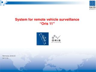 "System for remote vehicle surveillance "" Oris 11 """