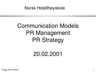 Communication Models PR Management PR Strategy 20.02.2001