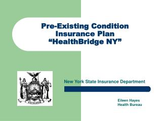 "Pre-Existing Condition Insurance Plan ""HealthBridge NY"""