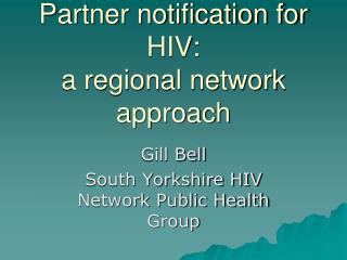 Partner notification for HIV: a regional network approach