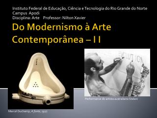 Do Modernismo à Arte Contemporânea – I  I