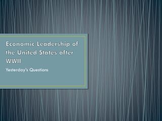 Economic Leadership of the United States after WWII