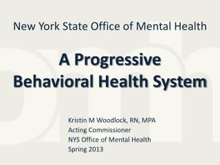 New York State Office of Mental Health A Progressive  Behavioral Health System