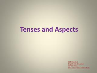 Tenses and Aspects