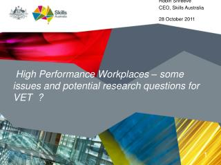 High Performance Workplaces – some issues and potential research questions for  VET  ?