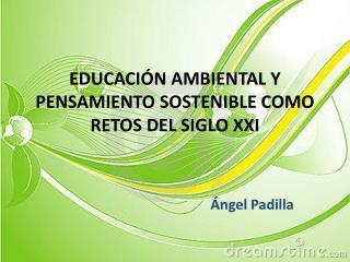 EDUCACIÓN AMBIENTAL Y PENSAMIENTO SOSTENIBLE COMO RETOS DEL SIGLO XXI