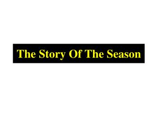 The Story Of The Season