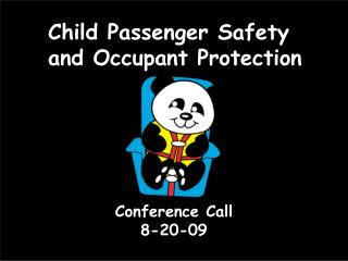 Child Passenger Safety  and Occupant Protection