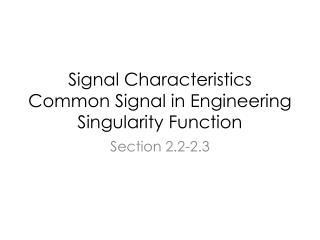 Signal Characteristics Common Signal in Engineering Singularity Function