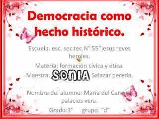 Democracia como  h echo  histórico.