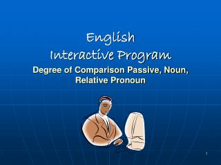 English  Interactive Program Degree of Comparison Passive, Noun, Relative Pronoun