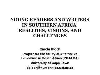 YOUNG READERS AND WRITERS IN SOUTHERN AFRICA: REALITIES, VISIONS, AND CHALLENGES