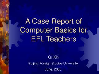 A Case Report of Computer Basics for EFL Teachers