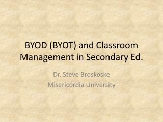 BYOD (BYOT)  and Classroom Management in  Secondary  Ed.