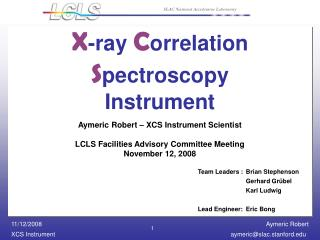 X -ray  C orrelation  S pectroscopy  Instrument