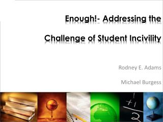 Enough!- Addressing the  Challenge of Student Incivility