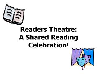 Readers Theatre: A Shared Reading Celebration!