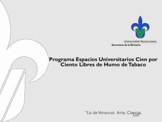 Programa Espacios Universitarios Cien por Ciento Libres de Humo de Tabaco
