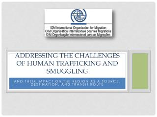 Addressing the challenges of human trafficking and  smuggling