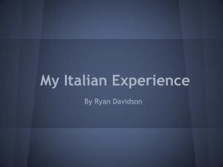 My Italian Experience