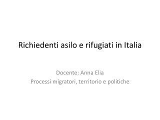 Richiedenti asilo e rifugiati in Italia