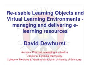 David Dewhurst Assistant Principal (e-learning & e-health) Director of Learning Technology