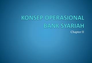 KONSEP OPERASIONAL BANK SYARIAH